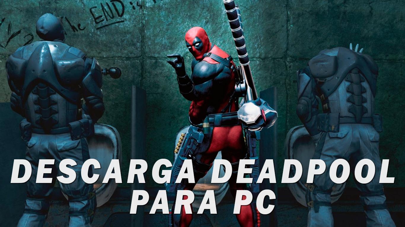 Descarga Deadpool Full en Español para PC